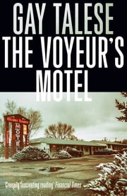 The Voyeur's Motel ebook by Gay Talese