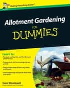 Allotment Gardening For Dummies ebook by Sven Wombwell