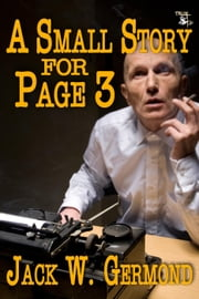 A Small Story for Page 3 ebook by Jack W. Germond