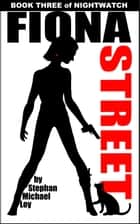 Fiona Street ebook by Stephan Michael Loy
