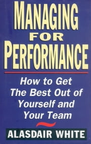 Managing for Performance ebook by Alasdair White