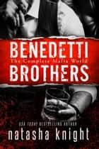 The Benedetti Brothers - The Complete Mafia world ebook by Natasha Knight