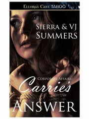 Carrie's Answer (Corporate Affairs, Book One) ebook by Sierra Summers; VJ Summers