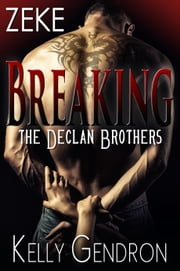 Zeke (Breaking the Declan Brothers, #3) ebook by Kelly Gendron