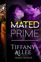 Mated Prime - Prime Series, #3 ebook by Tiffany Allee