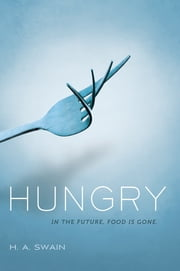 Hungry ebook by H. A. Swain