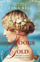 Fool's Gold ebook by Zana Bell