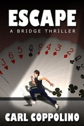 """ESCAPE!"" a bridge thriller ebook by Carl Coppolino"