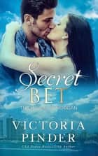 Secret Bet ebook by Victoria Pinder