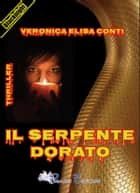 Il serpente dorato ebook by Veronica Elisa Conti
