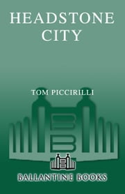 Headstone City ebook by Tom Piccirilli
