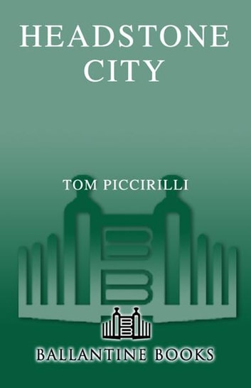 Headstone City - A Novel ebook by Tom Piccirilli