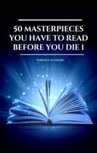 50 Masterpieces you have to read before you die vol: 1 (2020 Edition) - Included: Little Women, The Richest Man in Babylon Emma, The Call Of The Wild .... ebook by