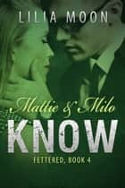 KNOW - Mattie & Milo ebook by Lilia Moon