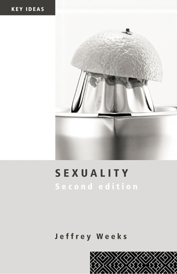 Sexuality ebook by Jeffrey Weeks,Jeffrey Weeks
