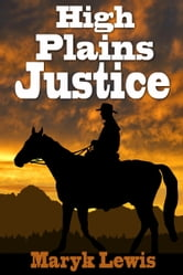 High Plains Justice ebook by Maryk Lewis
