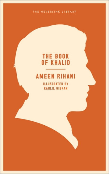 The Book of Khalid ebook by Ameen Rihani,Todd Fine