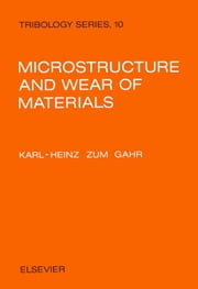 Microstructure and Wear of Materials ebook by Zum Gahr, K.-H.