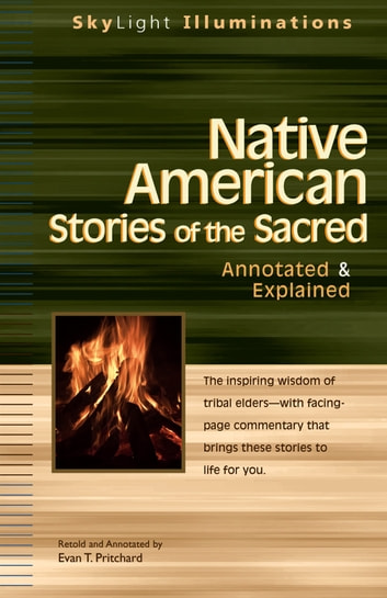 Native American Stories of the Sacred - Annotated & Explained ebook by Evan T. Pritchard,Evan T. Pritchard