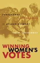 Winning Women's Votes ebook by Julia Sneeringer