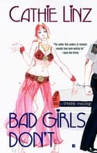 Bad Girls Don't ebook by Cathie Linz