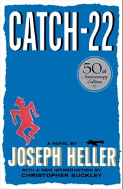 Catch-22 - 50th Anniversary Edition ebook by Joseph Heller,Christopher Buckley