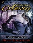 A World Away: The Void Chronicles 1 ebook by Holly Blackstone