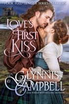 Love's First Kiss ebook by Glynnis Campbell
