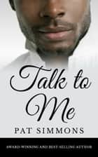 TALK TO ME ebook by Pat Simmons