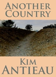 Another Country ebook by Kim Antieau
