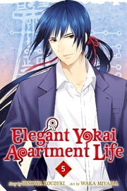 Elegant Yokai Apartment Life - Volume 5 ebook by Hinowa Kouzuki, Waka Miyama