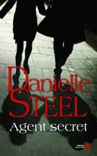 Agent Secret eBook by Danielle STEEL, Sophie PERTUS