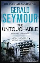 The Untouchable ebook by Gerald Seymour