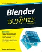 Blender For Dummies ebook by Jason van Gumster