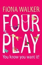 Four Play ebook by Fiona Walker