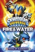 Skylanders Book of Elements: Fire and Water ebook by Penguin Books Ltd