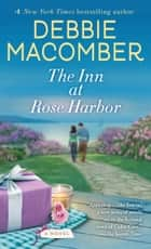 The Inn at Rose Harbor - A Novel ebook by Debbie Macomber