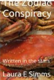 The Zodiac Conspiracy - DI Ivor Gunn, #1 ebook by Laura E Simms