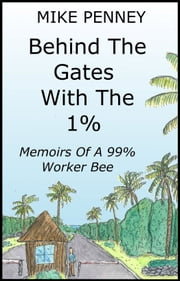 Behind The Gates With The 1% ebook by Mike Penney