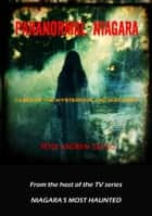 Paranormal Niagara - Cases of the Mysterious and the Macabre ebook by Peter Sacco