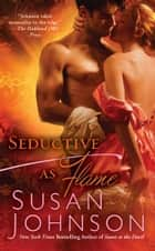 Seductive as Flame ebook by Susan Johnson