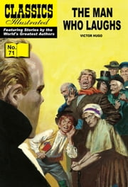 The Man Who Laughs - Classics Illustrated #71 ebook by Victor Hugo, William B. Jones, Jr.