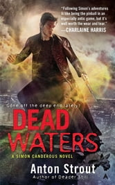 Dead Waters ebook by Anton Strout