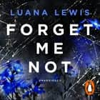 Forget Me Not audiobook by Luana Lewis