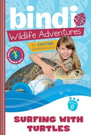 Surfing with Turtles - Bindi Wildlife Adventures ebook by Bindi Irwin,Jess Black