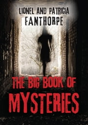 The Big Book of Mysteries ebook by Lionel & Patricia Fanthorpe