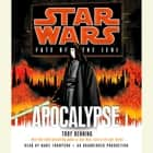 Apocalypse: Star Wars Legends (Fate of the Jedi) audiobook by Troy Denning