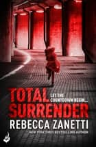 Total Surrender: Sin Brothers Book 4 (A suspenseful, compelling thriller) ebook by Rebecca Zanetti