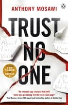 Trust No One - I Am Pilgrim meets Orphan X in this explosive thriller. You won't be able to put it down ebook by Anthony Mosawi