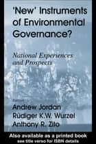 New Instruments of Environmental Governance? ebook by Andrew Jordan,Rudiger K.W. Wurzel,Anthony R. Zito